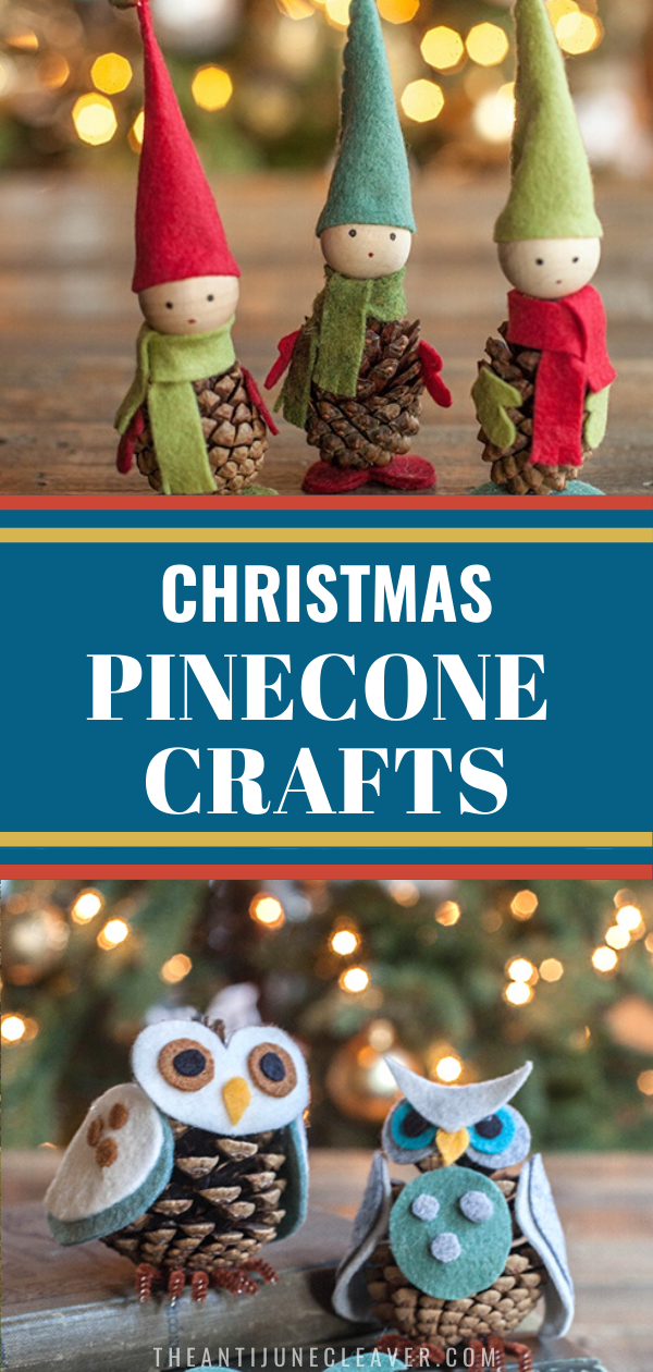 17 Christmas Pinecone Crafts and Ornaments | The Anti-June Cleaver -   18 xmas decorations to make kids ideas