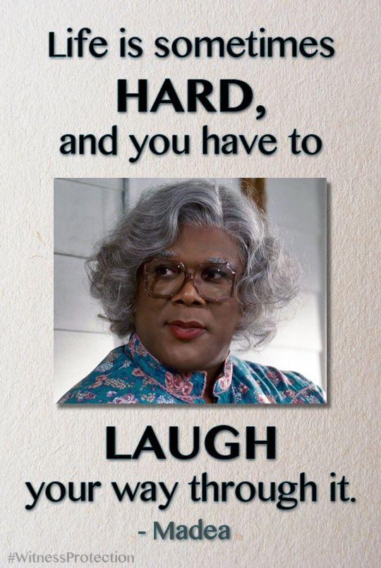 Pin By Cindy Nowak On Who Pinterest Madea Funny Quotes Madea Quotes Sarcastic Quotes Funny