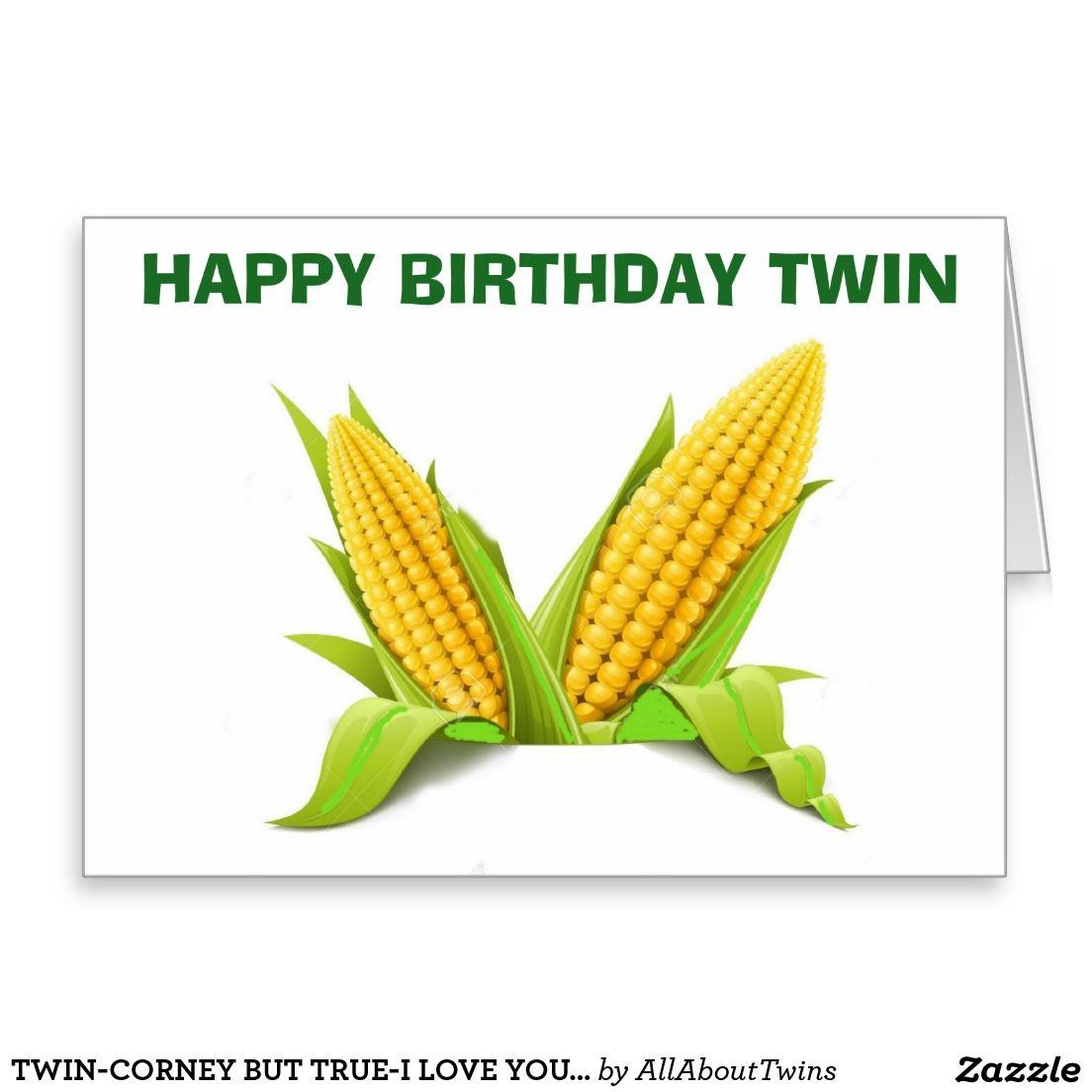 Twin Corney But True I Love Youbirthday Wishes Card Twins