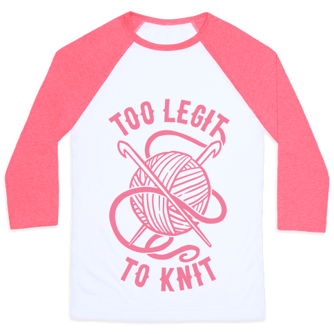 Too Legit To Knit - Forget knitting, I'm too legit to knit. Crocheting is for the real hardcore badass crafters. Why bother knitting when you can crochet hats and scarves and gloves and stuff? I'm gonna stay warm with my tea and my cats and crochet all day and all night with my crochet hooks and yarn.