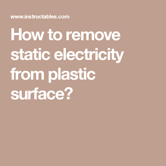 Static Electricity From Plastic Surface
