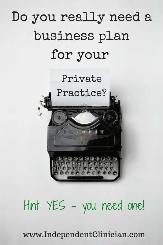 Yes  You Need A Private Practice Business Plan  Private Practice