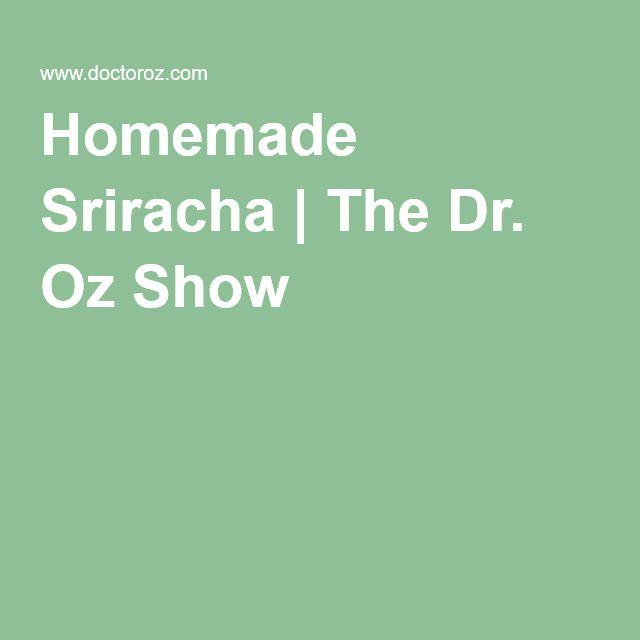 Homemade Sriracha | The Dr. Oz Show | Dr. Oz-Recipes ...