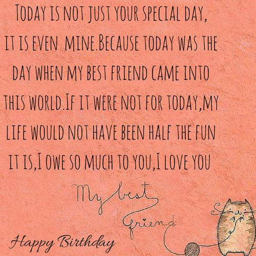 Today Is Not Just Your Special Day Friend Birthday Quotes Happy Birthday Wishes Bestfriend Happy Birthday Best Friend Quotes