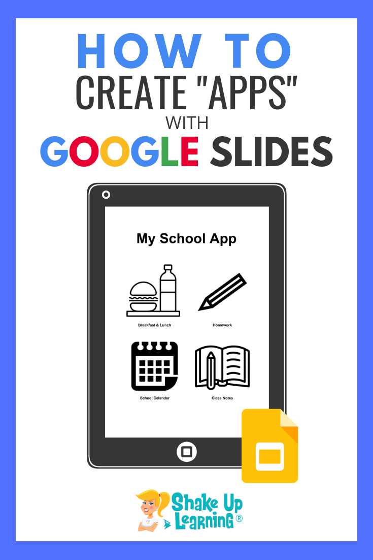 How To Create Apps With Google Slides Free Template How To Create Apps Create Your Own App Google Classroom