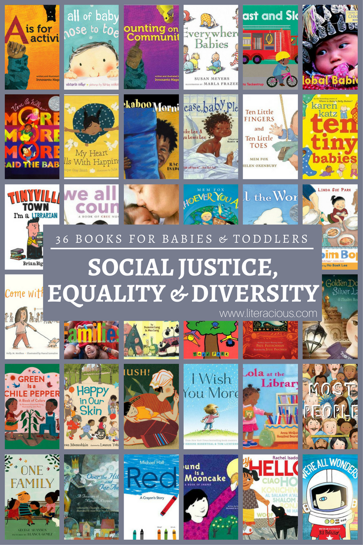 36 Titles For Babies Toddlers Social Justice Equality And Diversity Literacious Multicultural Books Equality And Diversity Toddler Books