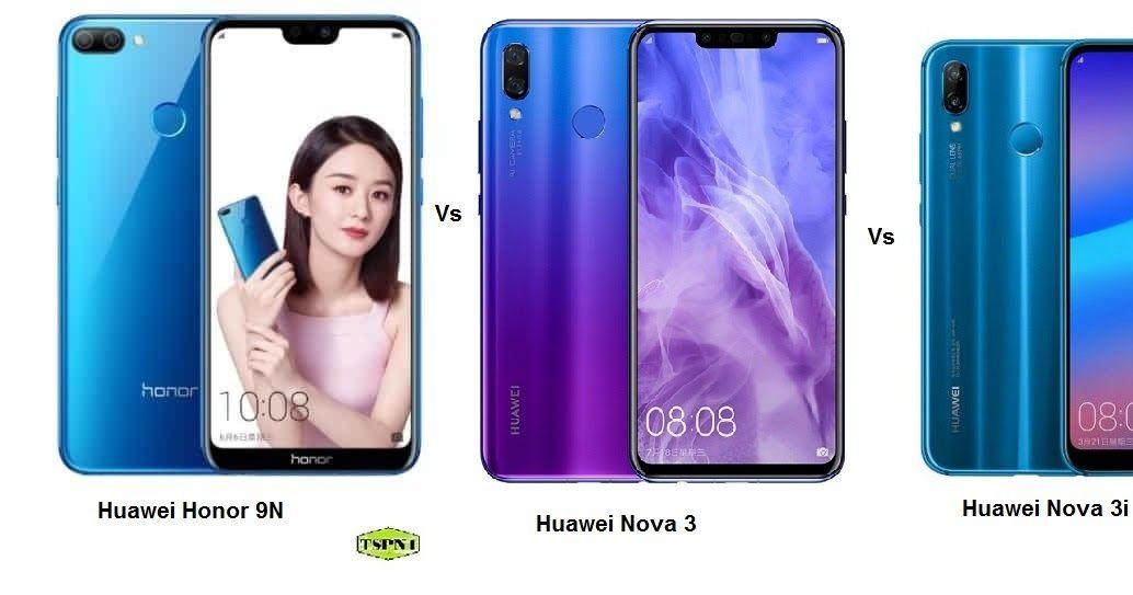 Comparison Of Huawei nova 3i Vs Honor 9N Vs Nova 3   Mobile