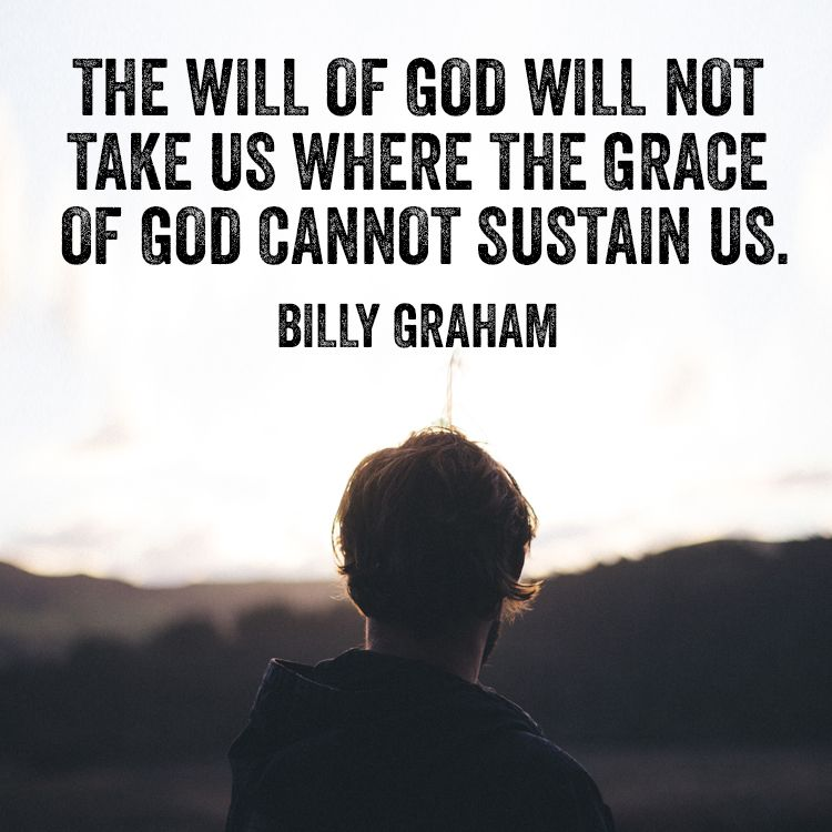 The Will Of God Will Not Take Us Where The Grace Of God Cannot