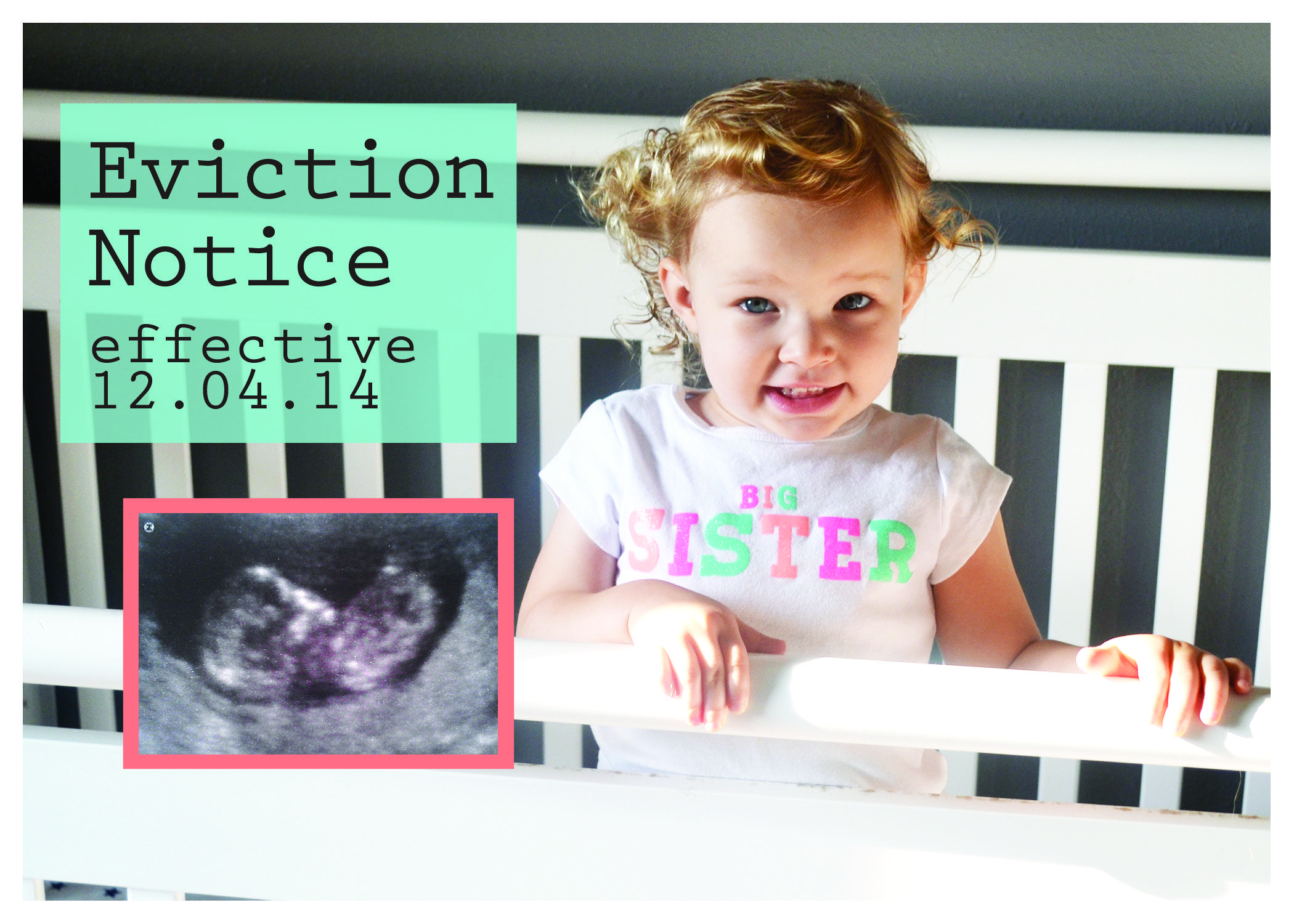 Second baby announcement. Eviction Notice!