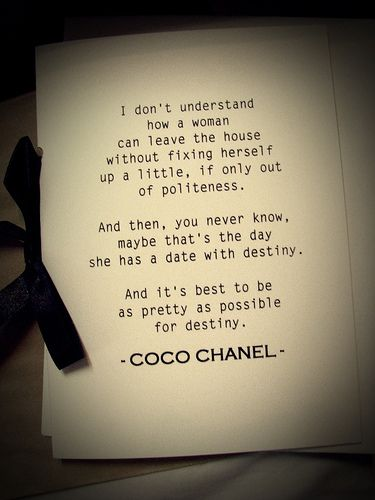 Quote of the day on this Beauty Wednesday.... from Coco Chanel