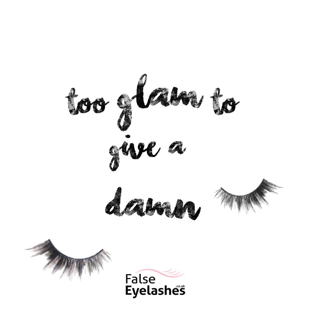 """too glam to give a damn"" beauty/ eyelashes quote ..."