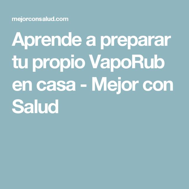 Aprende a preparar tu propio VapoRub en casa - Mejor con Salud