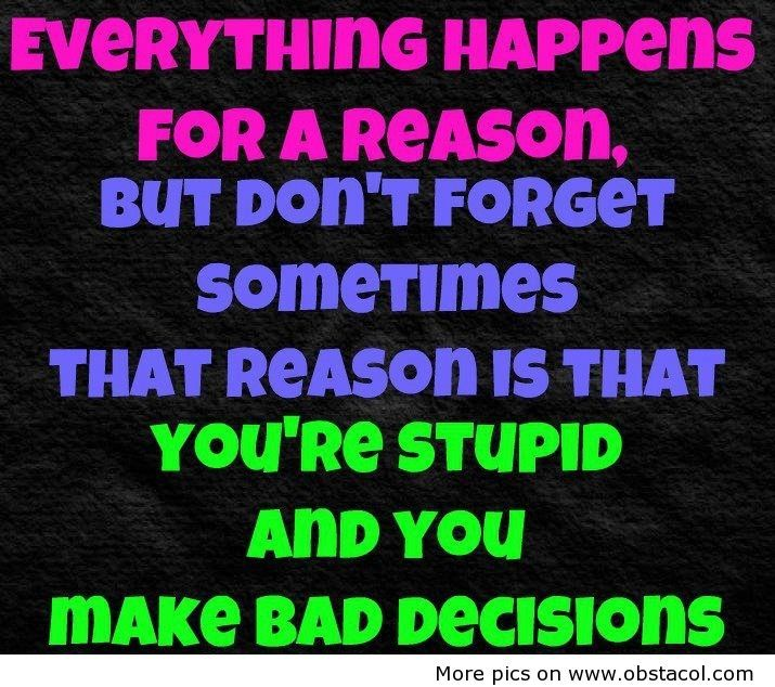 Funny Quotes And Sayings | ... happens for a reason | Funny Pictures, Funny Images, Funny Quotes