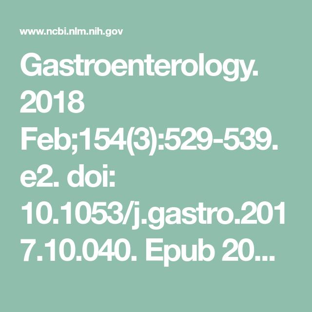 Gastroenterology. 2018 Feb;154(3):529-539.e2. doi: 10.1053 ...