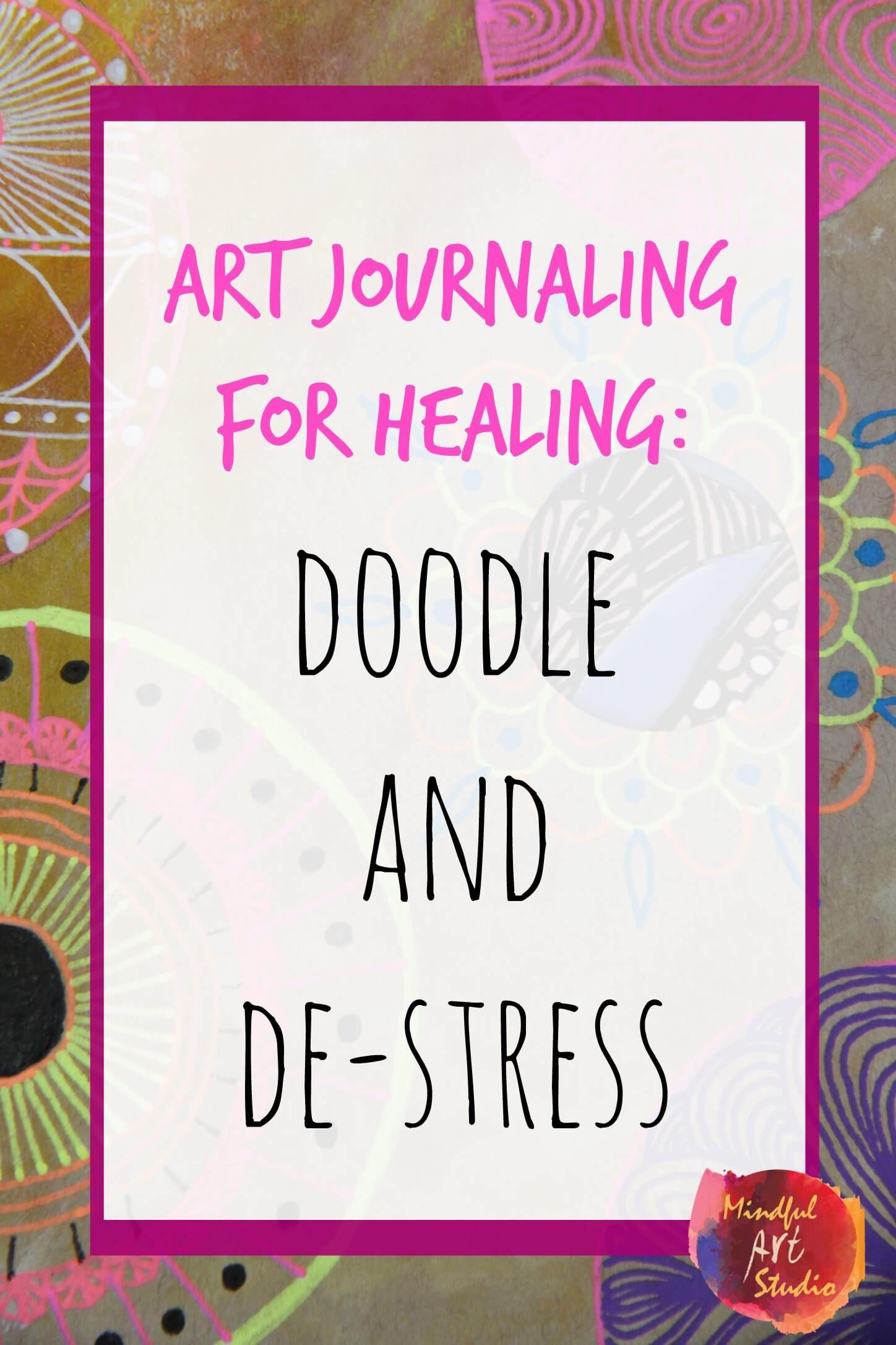Art Journaling For Healing Doodle And De Stress