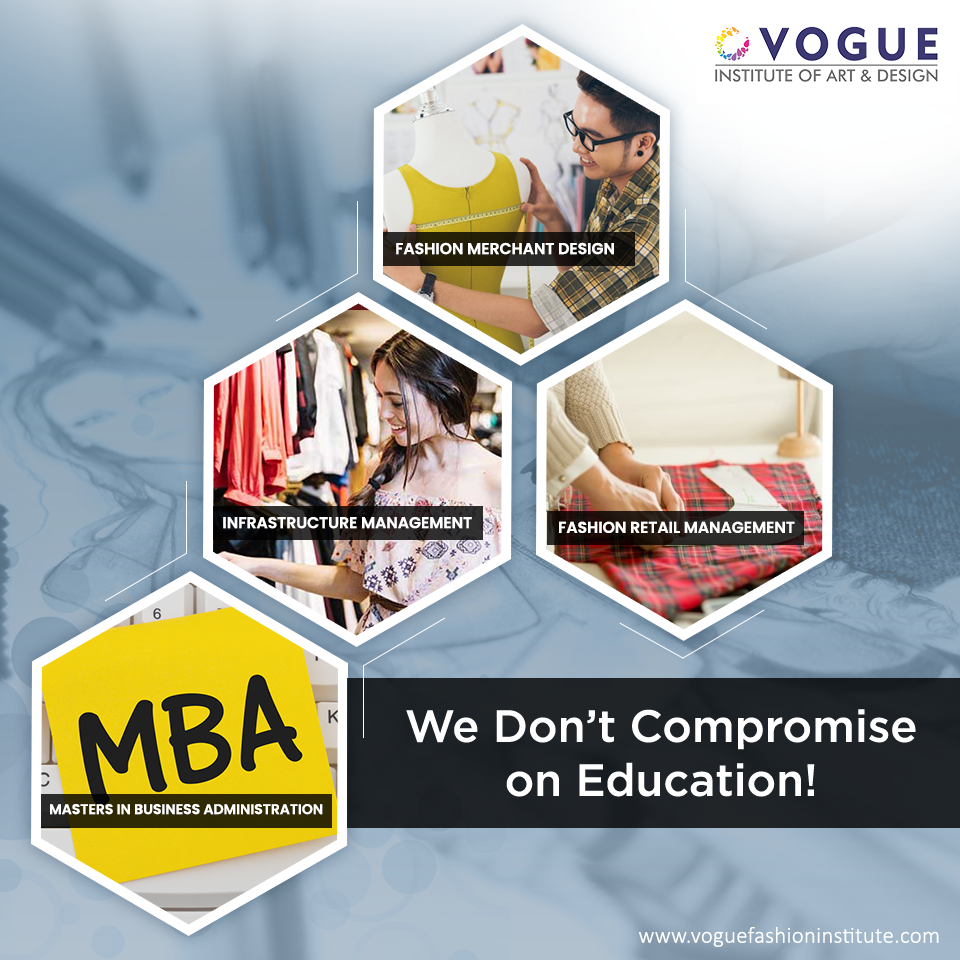 Vogue Institute Of Art And Design Provides You With A Wide Range Of Courses In The In 2020 Masters In Business Administration Business Administration Design Management