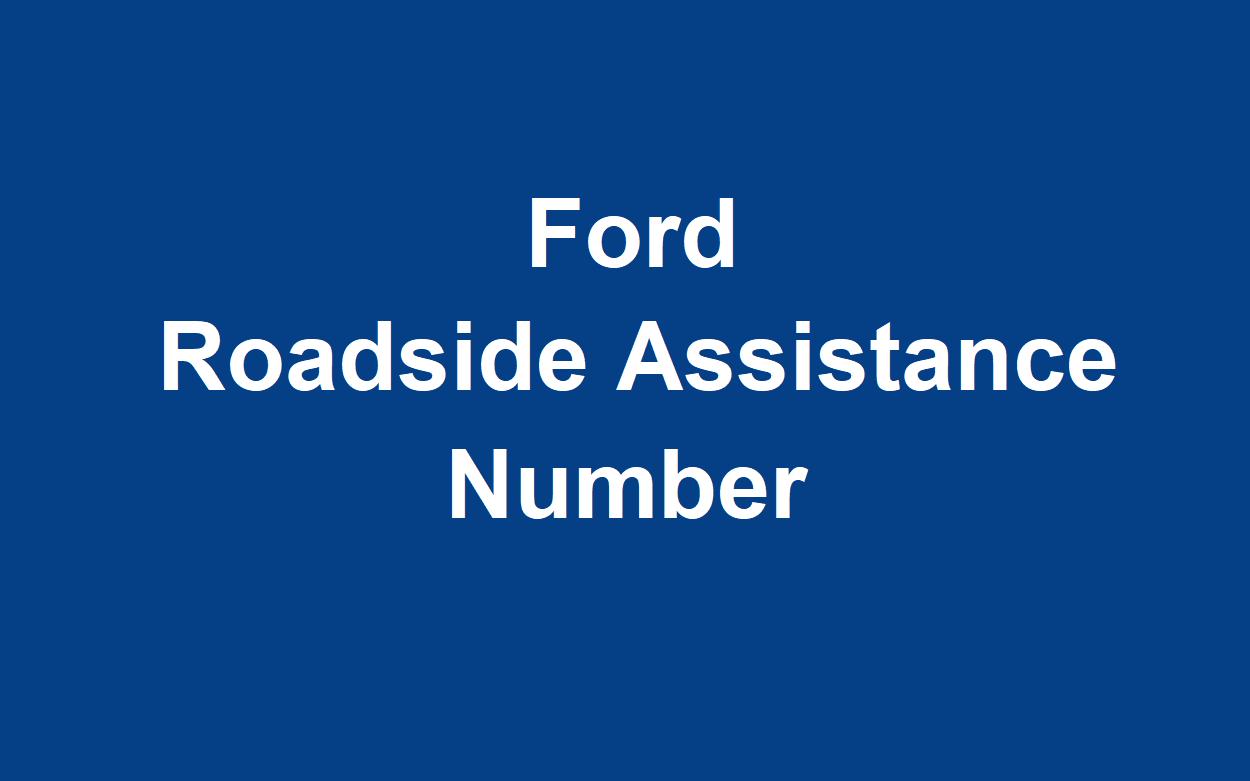 Ford Roadside Assistance Phone Number >> Ford Roadside Assistance Number Customer Service Numbers