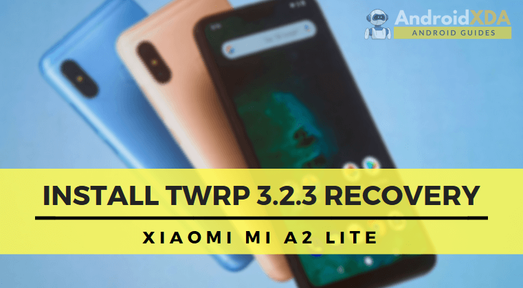 How to Install TWRP on Mi A2 Lite
