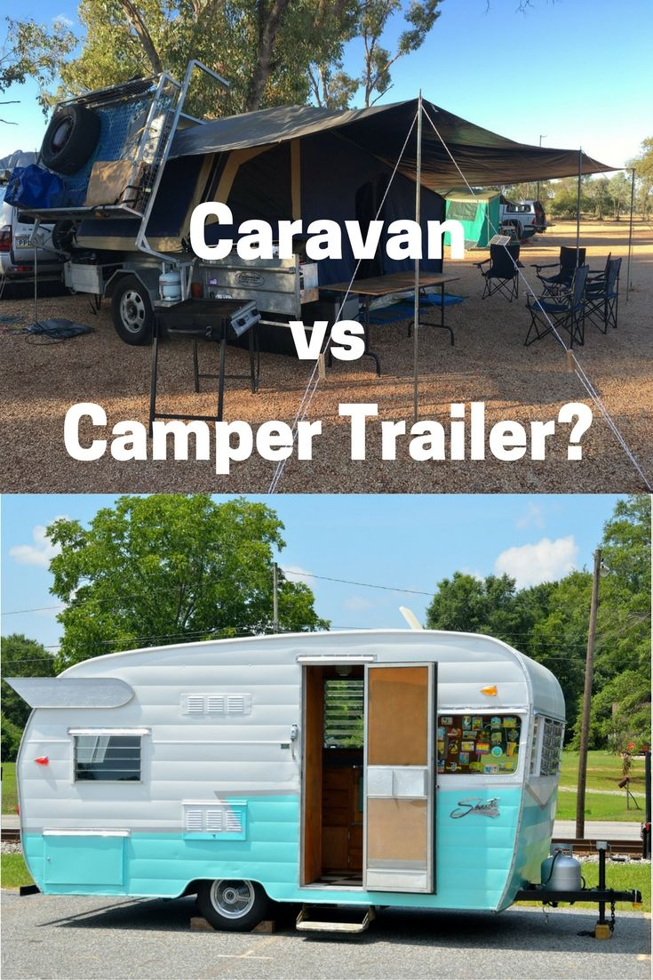 Caravan Travel Vs Camper Trailer Which Is A Better Way To Travel