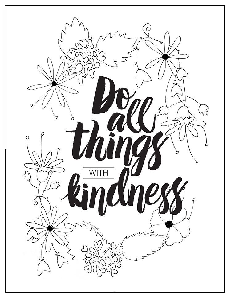 Free Printable Do All Things With Kindness Mix Of Traditional Floral Illustration And Electronic