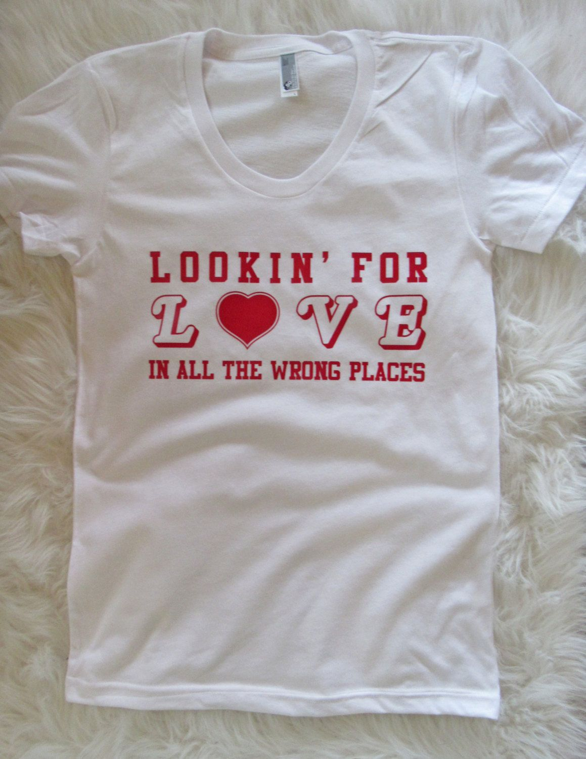 adda7c897 Lookin' for love in all the wrong places/ Valentine T-Shirt/ Country  concert tee by dirtroadavenue on Etsy