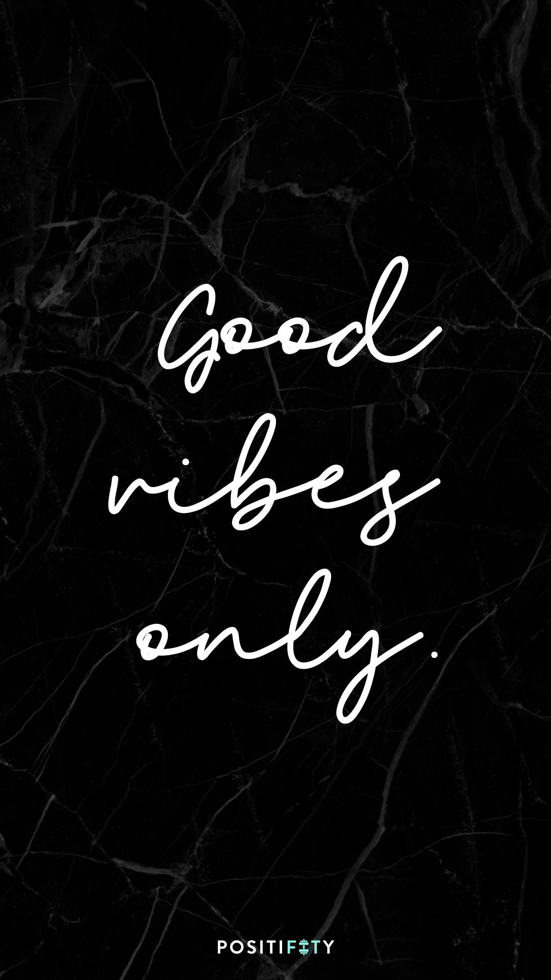 Positive Vibes Phone Backgrounds Free Downloads Good Vibes Only Vibes Positivity