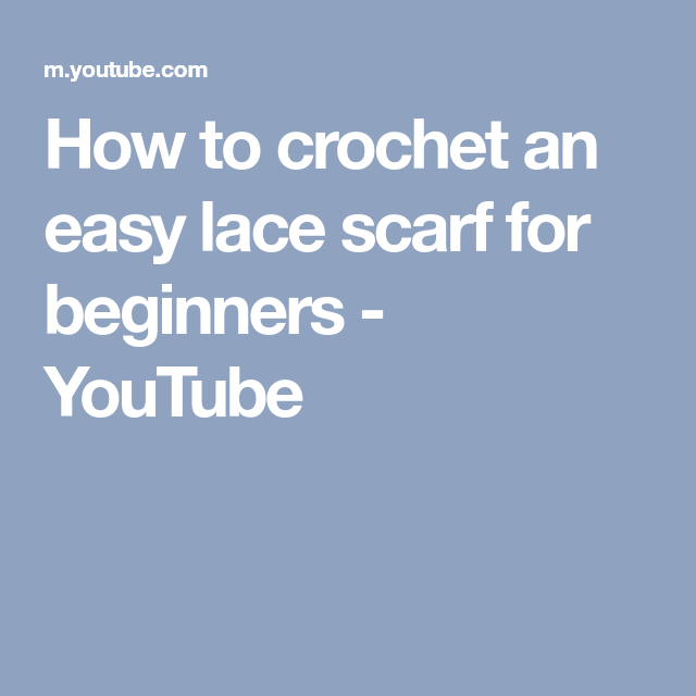 How To Crochet An Easy Lace Scarf For Beginners Youtube Patterns