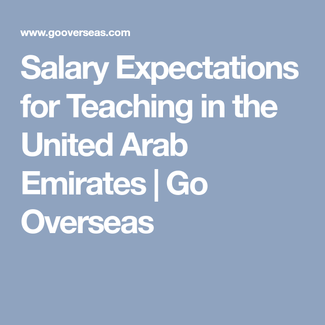 Salary Expectations for Teaching in the United Arab Emirates