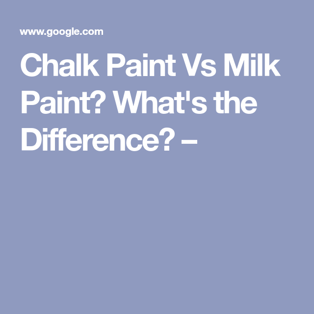 Chalk Paint Vs Milk Paint? What's the Difference ...