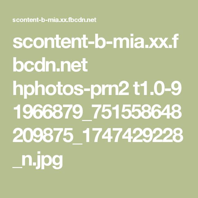 scontent-b-mia.xx.fbcdn.net hphotos-prn2 t1.0-9 1966879_751558648209875_1747429228_n.jpg
