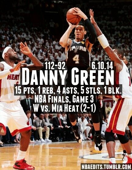 Spurs Danny Green Game 3 Nba Stats Vs Heat Nba Finals San Antonio Spurs Spurs