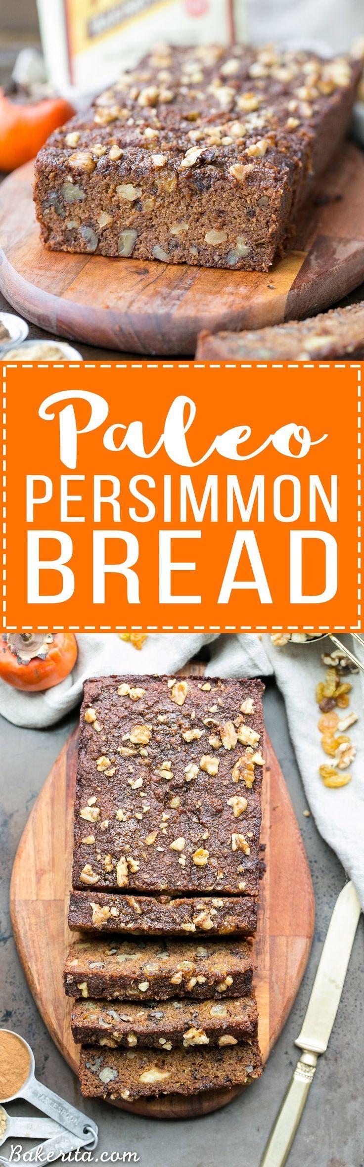 Paleo Persimmon Bread Bakerita Recipe Persimmon Bread Yummy Food Dessert Paleo Dessert
