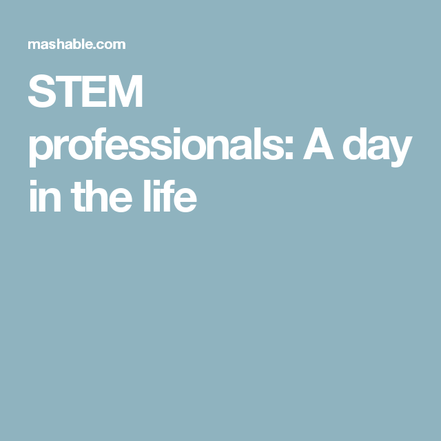 STEM professionals: A day in the life