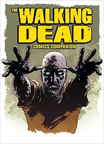The Walking Dead Ebook Fr : walking, ebook, Amazon.com:, Walking, Comic, Companion, (9781785860102):, Titan:, Books, Comics,, Dead,, Comics