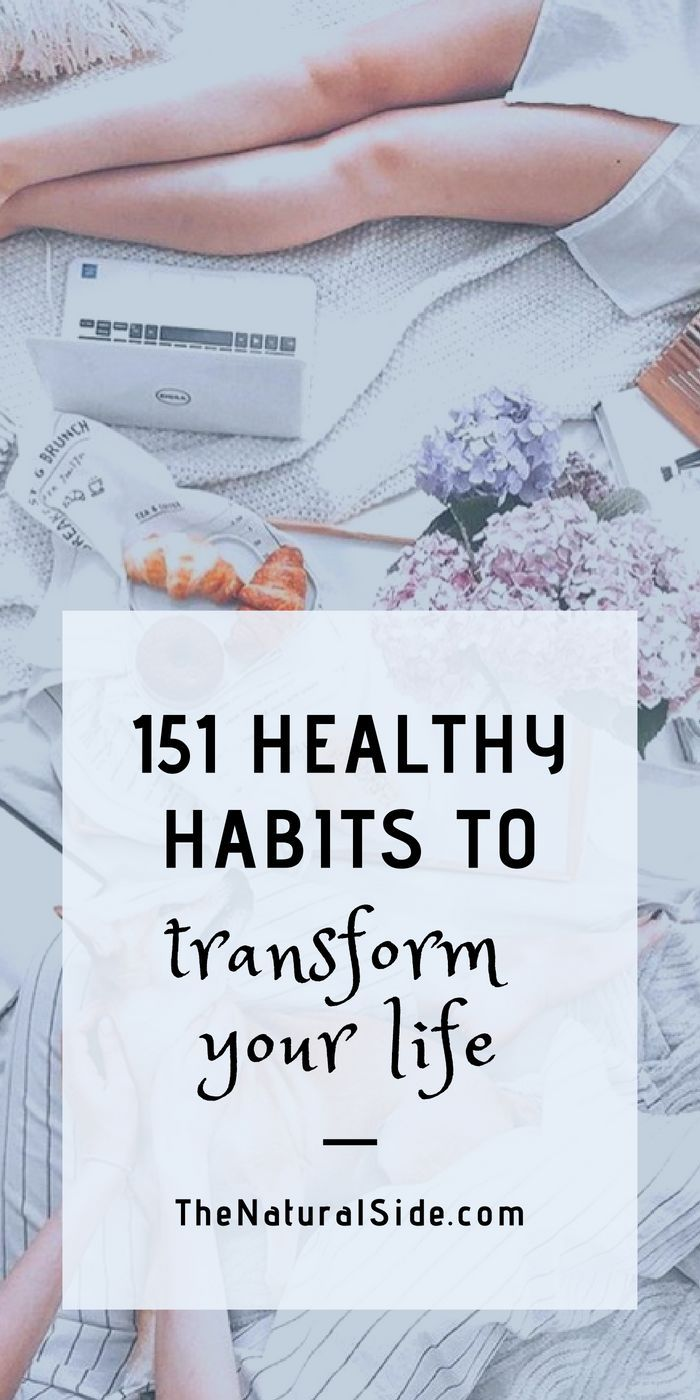 151 Healthy Habits That Will Transform Your Life | The Natural Side