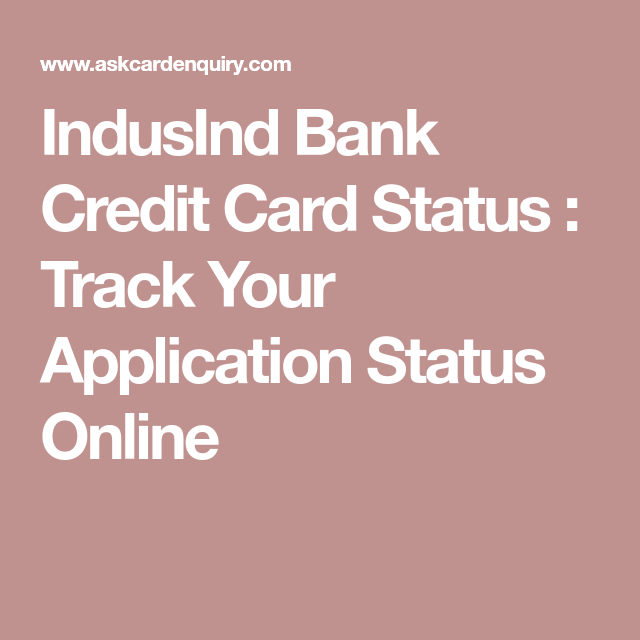 Indusind Bank Credit Card Status  Track Your Application Status