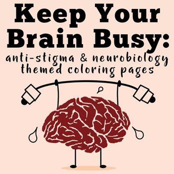 Keep Your Brain Busy: Anti-Stigma & Neurobiology Themed ...