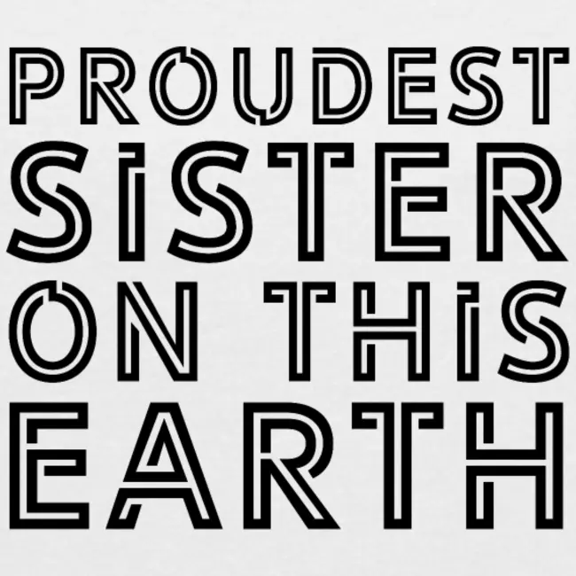Proudest Sister on this Earth Gift Idea | Women's Roll ...