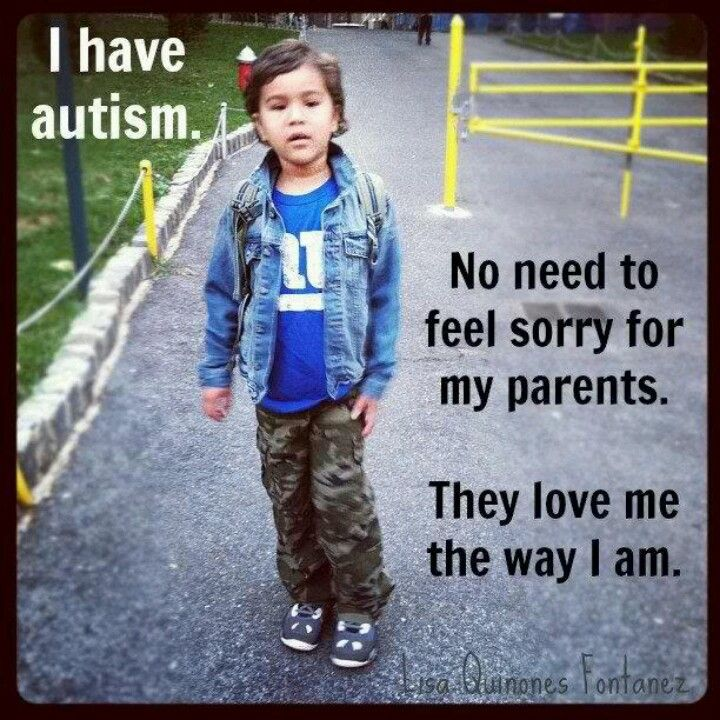 """Picture of a little boy in a jeans jacket and sneakers. Text says """"I have autism. No need to feel sorry for my parents. They love me the way I am.""""  Nice."""