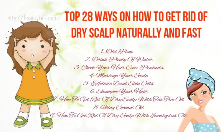 Top 28 Ways On How To Get Rid Of Dry Scalp Naturally And Fast