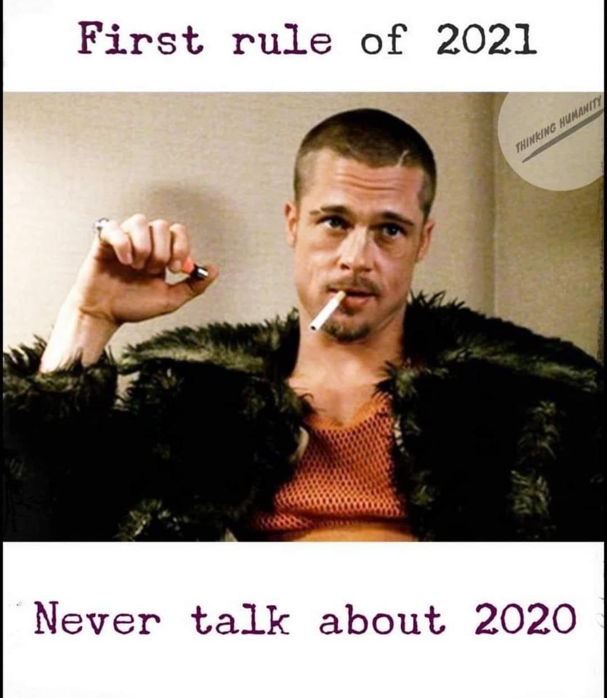 First rule of 2021. Never talk about 2020. in 2020 Jokes