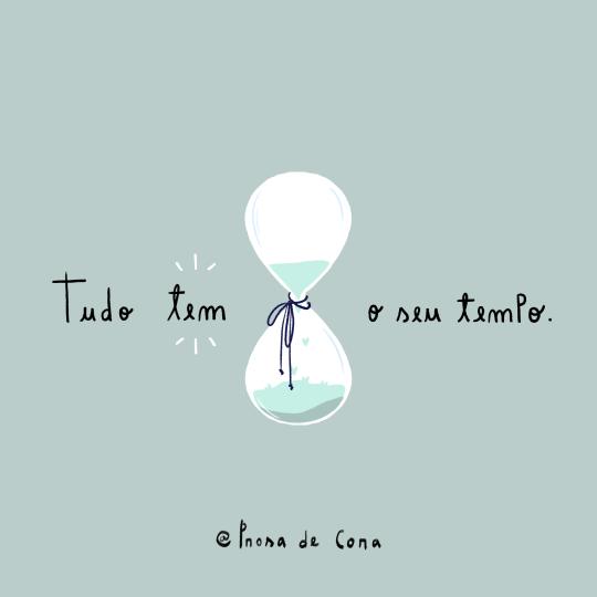 Tudo Tem O Seu Tempo Cartazes Pinterest Frases Quotes E Words