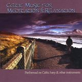 Celtic Music for Meditation and Relaxation [CD]
