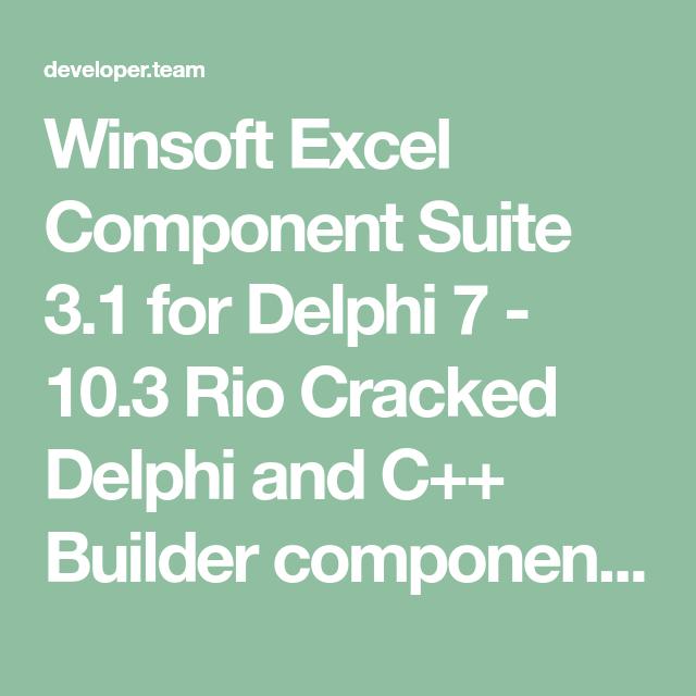 Winsoft Excel Component Suite 3 1 for Delphi 7 - 10 3 Rio