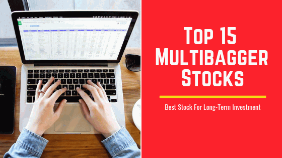Top 15 Multibagger Stocks For Next 10 Years Invest Now