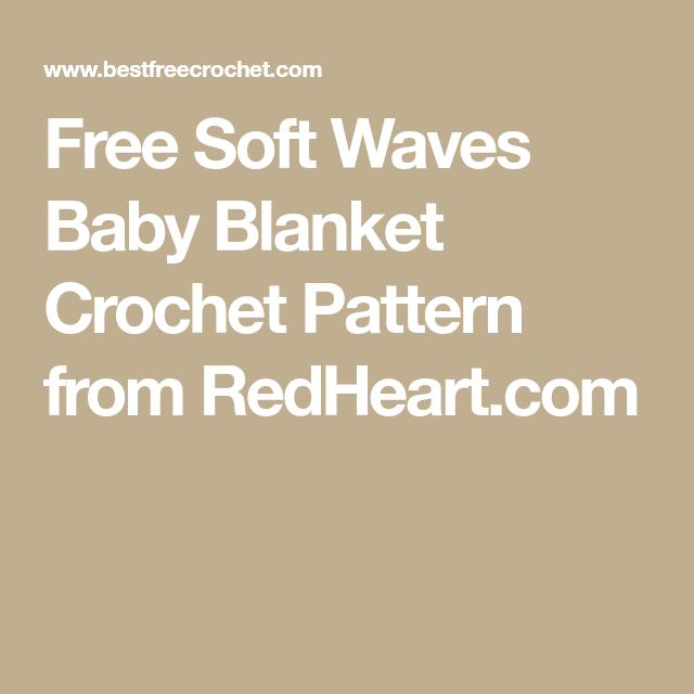 Free Soft Waves Baby Blanket Crochet Pattern from RedHeart.com | My ...