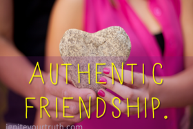 Image result for picture of words: authentic friendship
