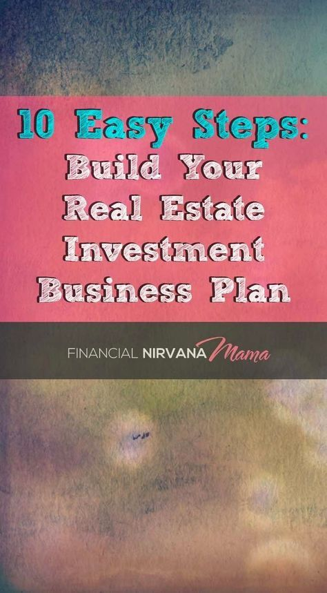 10 Easy Steps to Building Your Real Estate Investment Business - real estate business plan
