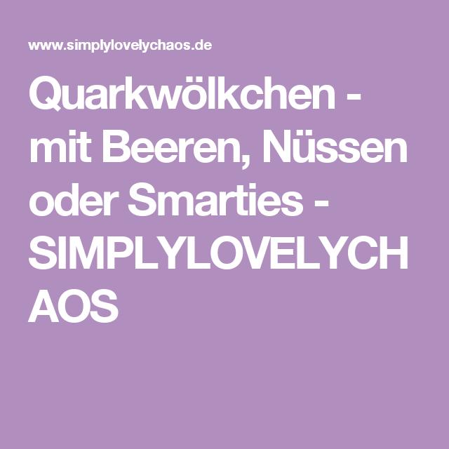 Quarkwölkchen - mit Beeren, Nüssen oder Smarties - SIMPLYLOVELYCHAOS