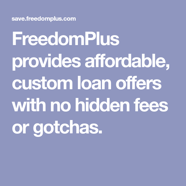 FreedomPlus Provides Affordable, Custom Loan Offers With
